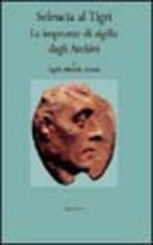 Seleucia al Tigri. Le impronte di sigillo dagli archivi - copertina