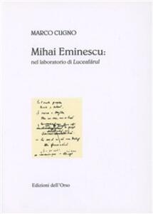 Mihai Eminescu: nel laboratorio di Luceafarul