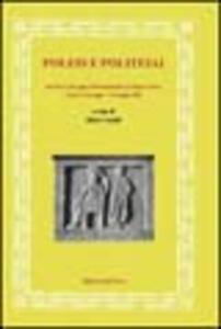Poleis e politeiai. Atti del Convegno internazionale di storia greca