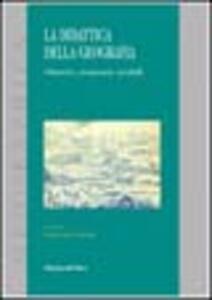 La didattica della geografia. Obiettivi, strumenti, modelli