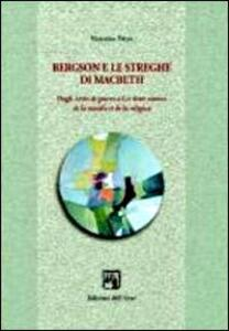 Libro Bergson e le streghe di Machbeth. Dagli écrits de guerre a les deux sources de la morale et de la religion Vincenza Petyx