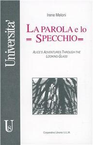 La parola e lo specchio. Alice's adventures through the looking-glass