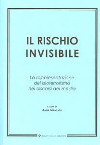 Il rischio invisibile. La rappresentazione del bioterrorismo nei discorsi dei media
