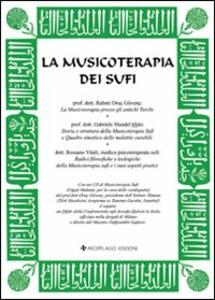La musicoterapia dei sufi. Con CD Audio