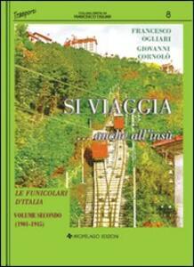 Si viaggia... anche all'insù. Le funicolari d'Italia. Vol. 2: 1901-1945.