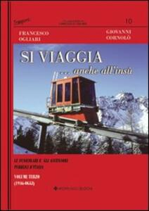 Si viaggia... anche all'insù. Le funicolari e gli ascensori pubblici d'Italia. Vol. 3: 1946-oggi.