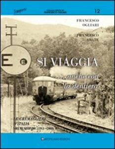 Si viaggia... anche con la dentiera. Le cremagliere d'Italia. Vol. 2: 1911-oggi.