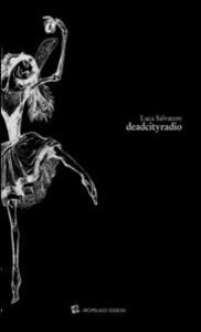 Deadcityradio. Ediz. italiana e inglese