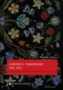 Contro il terrorismo dal 1942. Donne resistenza e spiritualità nella scrittura aborigena canadese - Mariella Lorusso - copertina
