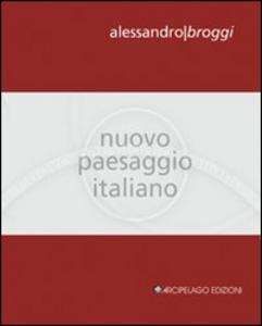 Libro Nuovo paesaggio italiano Alessandro Broggi