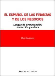 Español de las finanzas y del los negocios. Lengua de comunicación. Traducción y cultura (El). Ediz. italiana e spagnola