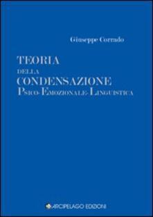 Teoria della condensazione psico-emozionale-linguistica - Giuseppe Corrado - copertina