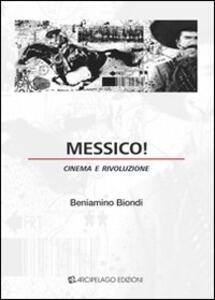 Messico! Cinema e rivoluzione - Beniamino Biondi - copertina