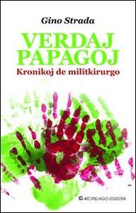 Verdaj papagoj. Kroniko de militkirurgo. Ediz. esperanto