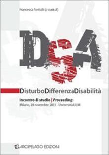 DSA. Disturbo, differenza, disabilità. Incontri di studio. Proceedings (Milano, 28 novembre 2011) - copertina