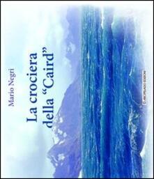 La crociera della «Caird» - Mario Negri - copertina