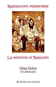 La missione di Rasputin-Raszputyin küldetése