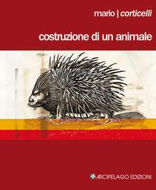 Costruzione di un animale - Mario Corticelli - copertina