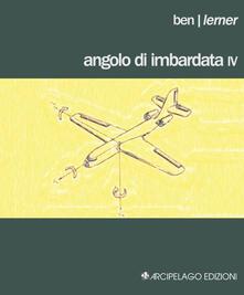 Angolo di imbardata IV. Testo inglese a fronte - Ben Lerner - copertina