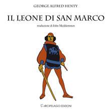 Il leone di San Marco. Venezia nel quattordicesimo secolo - George A. Henty - copertina