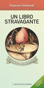 Un libro stravagante. L'ennesimo sulla creatività - Francesco Schianchi - copertina
