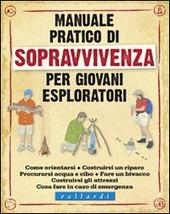 Manuale pratico di sopravvivenza per giovani esploratori