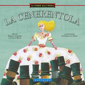 La Cenerentola - Fiorella Colombo,Laura Di Biase - copertina