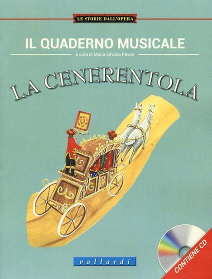 Il quaderno musicale. La cenerentola. Ediz. illustrata. Con CD Audio - copertina