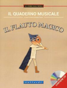 Il quaderno musicale. Il flauto magico. Con CD Audio