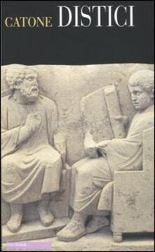 Distici. Testo latino e italiano - Marco Porcio Catone - copertina