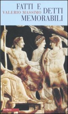 Fatti e detti memorabili - Valerio Massimo - copertina