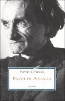 Pazzi di Artaud - Sylvère Lotringer - copertina