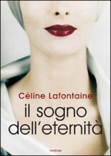 Il sogno dell'eternità - Céline Lafontaine - copertina