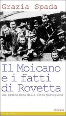 Il Moicano e i fatti di Rovetta - Grazia Spada - copertina