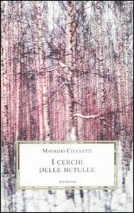 Foto Cover di I cerchi delle betulle. Apocalisse, Libro di Maurizio Cecchetti, edito da Medusa Edizioni