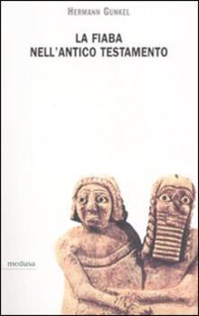 La fiaba nell'Antico Testamento - Hermann Gunkel - copertina