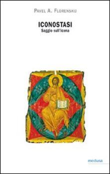 Iconostasi. Saggio sull'icona - Pavel A. Florenskij - copertina