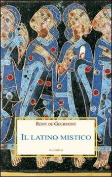 Il latino mistico - Rémy de Gourmont - copertina