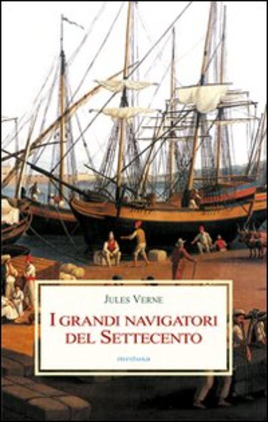 I grandi navigatori del Settecento - Jules Verne - copertina