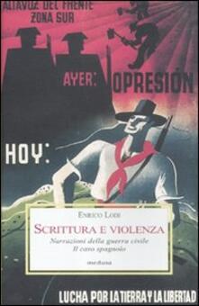 Scrittura e violenza. Narrazioni della guerra civile. Il caso spagnolo - Enrico Lodi - copertina