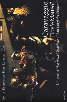 Tegliowinterrun.it Caravaggio. Dov'è Matteo? Un caso critico nella Vocazione di San Luigi dei Francesi Image