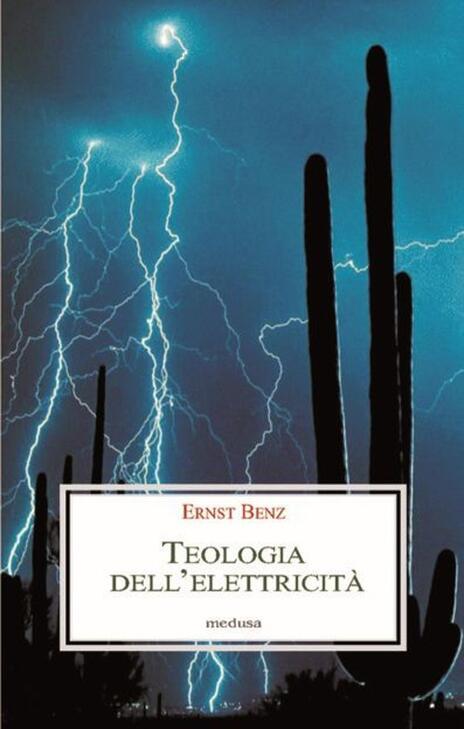 Teologia dell'elettricità - Ernst Benz - 3