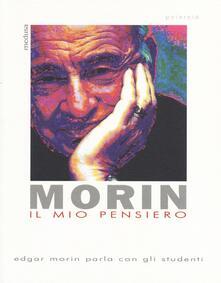 Il mio pensiero. Edgar Morin parla con gli studenti.pdf