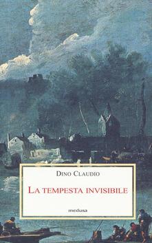La tempesta invisibile - Dino Claudio - copertina