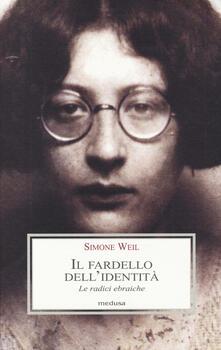 Il fardello dell'identità. Le radici ebraiche - Simone Weil - copertina