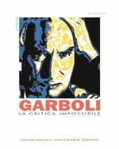 La critica impossibile. Conversazioni con Cesare Garboli
