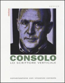 Lo scrittore verticale. Conversazione con Vincenzo Consolo.pdf