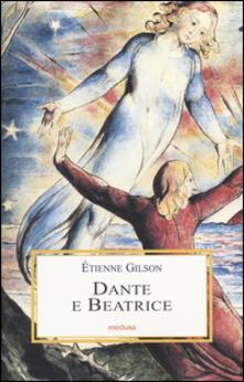 Dante e Beatrice. Saggi danteschi - Étienne Gilson - copertina