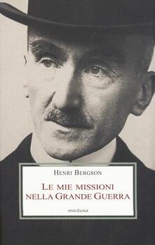 Le mie missioni nella grande guerra - Henri Bergson - copertina