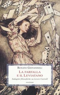 La La farfalla e il leviatano. Indagini filosofiche su Lewis Carroll - Giovannoli Renato - wuz.it